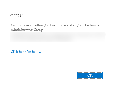 Cannot open mailbox /o=First Organization /ou=Exchange Administrative Group